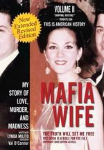 Mafia Wife : Revised Edition My Story of Love, Murder, and Madness - Lynda Milito