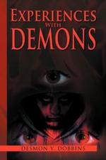 Experiences with Demons - Desmon Y. Dobbins