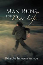 Man Runs for Dear Life - Ibharobe Innocent Amedu