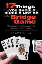 17 Things That You Should or Should Not Do in the Bridge Game - Loyd E. Hill