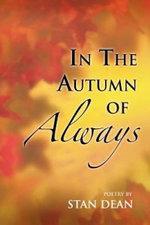 In the Autumn of Always - Stan Dean