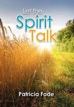 Let the Spirit Talk - Patricia Fode