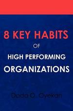 8 Key Habits of High - Performing Organizations - Dada O. Oyekan