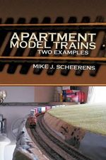 Apartment Model Trains : Two Examples - Mike J. Scheerens