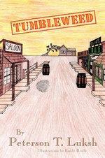 Tumbleweed - Peterson T. Luksh