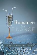 Romance Your Finance - Kenneth Ricardo Ford