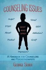 Counseling Issues : A Handbook for Counselors and Psychotherapists - George A. F. Seber
