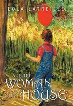 A Quiet Woman in a Quiet House - Lola Latreille