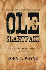 OLE Slantface : The Gaslight Boys (Series) - John T. Wayne