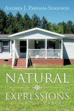 Natural Expressions : A Family Affair - Andrea J. Parham-Shannon