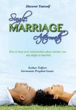 Single Marriage Aftermath : How to Keep Your Relationships Afloat Whether You Are Single or Married - Esther Telfort