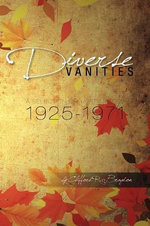 Diverse Vanities : A Selection of Thirty Pieces 1925-1971 - Clifford R. Bragdon