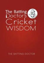 The Batting Doctor's Cricket Wisdom - The Batting Doctor