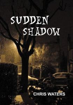 Sudden Shadow - Chris Waters