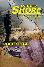 Another Shore : Six Long-Distance Walks in the British Isles - Roger Legg