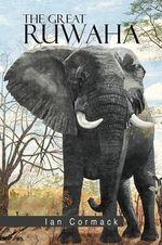 The Great Ruwaha - Ian Cormack