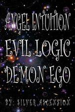 Angel Intuition Evil Logic Demon Ego - Silver Ascension