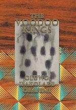 The Voodoo Kings - Oluwo Ifakolade Obafemi