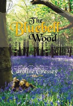 The Bluebell Wood - Caroline Cressey