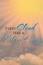 Every Cloud Has a Silver Line - Nirmaljit Kaur Phull