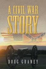A Civil War Story - Doug Graney