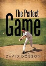 The Perfect Game - David Dobson