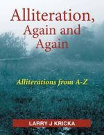 Alliteration, Again and Again - Larry J. Kricka