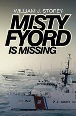 Misty Fyord Is Missing - William J. Storey