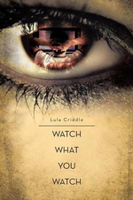 Watch What You Watch : Don't Loose Yourself - Lula Criddle