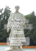 The Biography of a New Canadian Family Volume 4 : Volume 4 - Pierre L. Delva