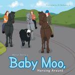 Baby Moo, Horsing Around - Marian Barry