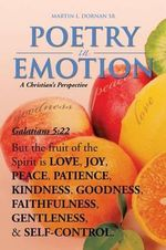 Poetry in Emotion : A Christian's Perspective - Martin L. Sr. Dornan