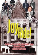 Joy Ride! the Stars and Stories of Philly's Famous Uptown Theater : Mindfulness in Motion: Full Color Edition - Kimberly C. Roberts