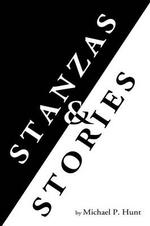 Stanzas & Stories - Michael P. Hunt