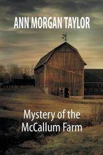 Mystery of the McCallum Farm - Ann Morgan Taylor