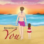 Because of You - Danielle K. Lasell
