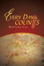 Every Day Counts : 366 Devotionals - Brother Ian