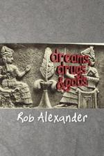 Dreams, Drugs & Gods - Rob Alexander