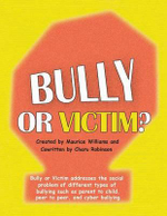 Bully or Victim - Maurice J. Williams