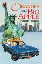 Oranges in the Big Apple - Judith Yancey