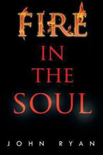 Fire in the Soul - John Ryan