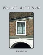 Why Did I Take This Job? - Karen Radcliff