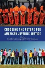 Choosing the Future for American Juvenile Justice - David S. Tanenhaus