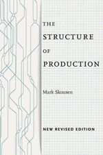 The Structure of Production : New Revised Edition - Mark Skousen