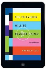 The Television Will Be Revolutionized, 2nd Edition - Amanda D Lotz