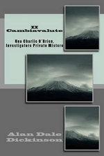 II Cambiavalute : Una Charlie O'Brien, Investigatore Privato Misterio - Alan Dale Dickinson