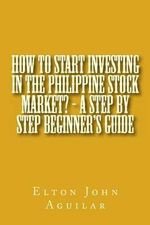 How to Start Investing in the Philippine Stock Market? - A Step by Step Beginner's Guide - MR Elton John Ty Aguilar M S