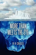 More Than Meets the Eye - R R Cross