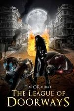 The League of Doorways : The Doorways Trilogy Book Two - Tim O'Rourke