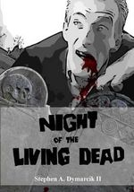 Night of the Living Dead : A Graphic Novel - Stephen A Dymarcik II
